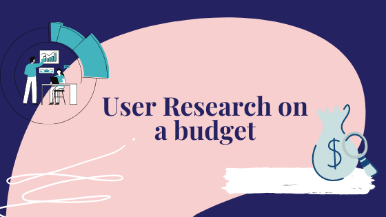User Research on a budget